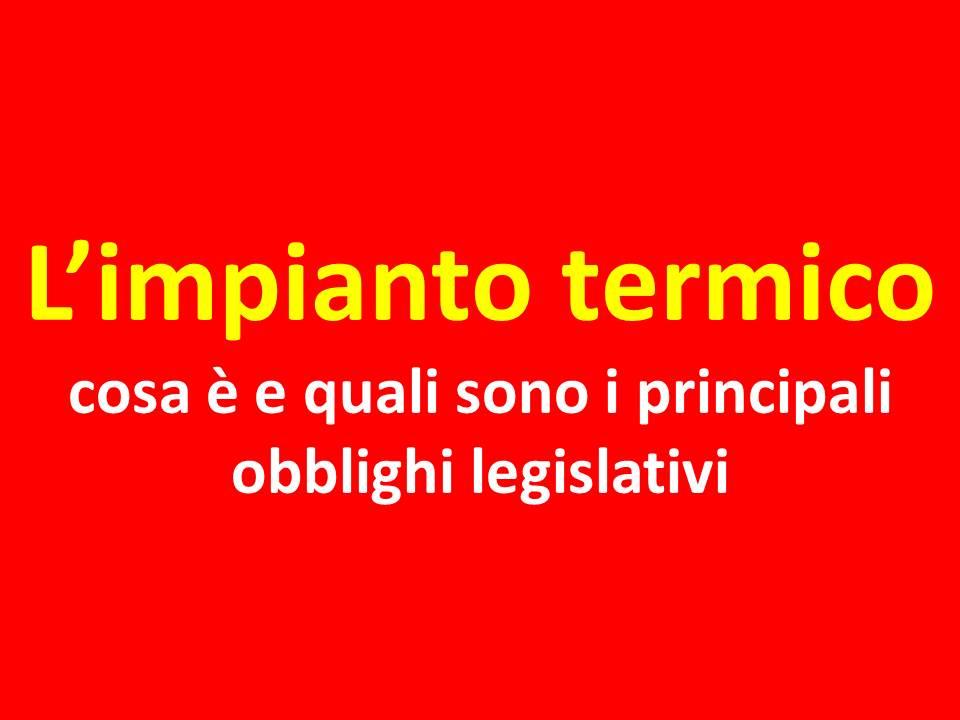 L'impianto termico: cosa è e quali sono i principali obblighi legislativi a cui è sottoposto