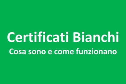 I Certificati Bianchi, cosa sono e come funzionano
