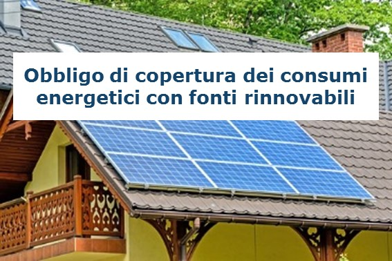 Obbligo di copertura dei consumi energetici con fonti rinnovabili