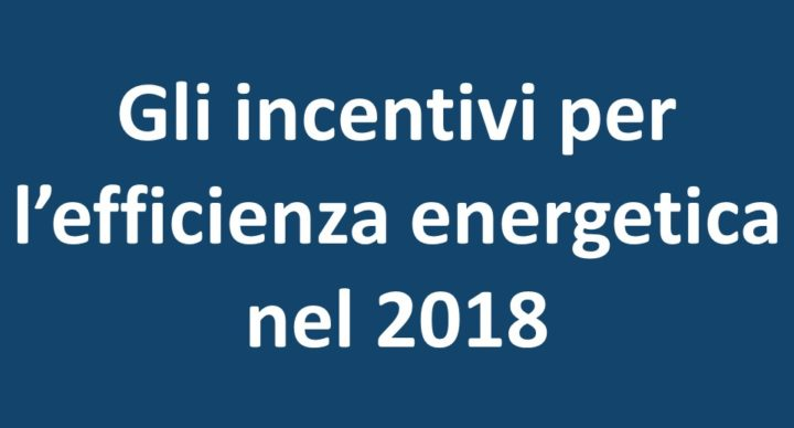 Incentivi per l'efficienza energetica nel 2018