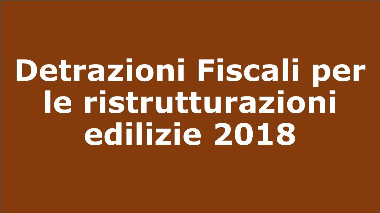 Detrazioni fiscali per le ristrutturazioni edilizie 2018 for Detrazioni fiscali 2017 agenzia delle entrate