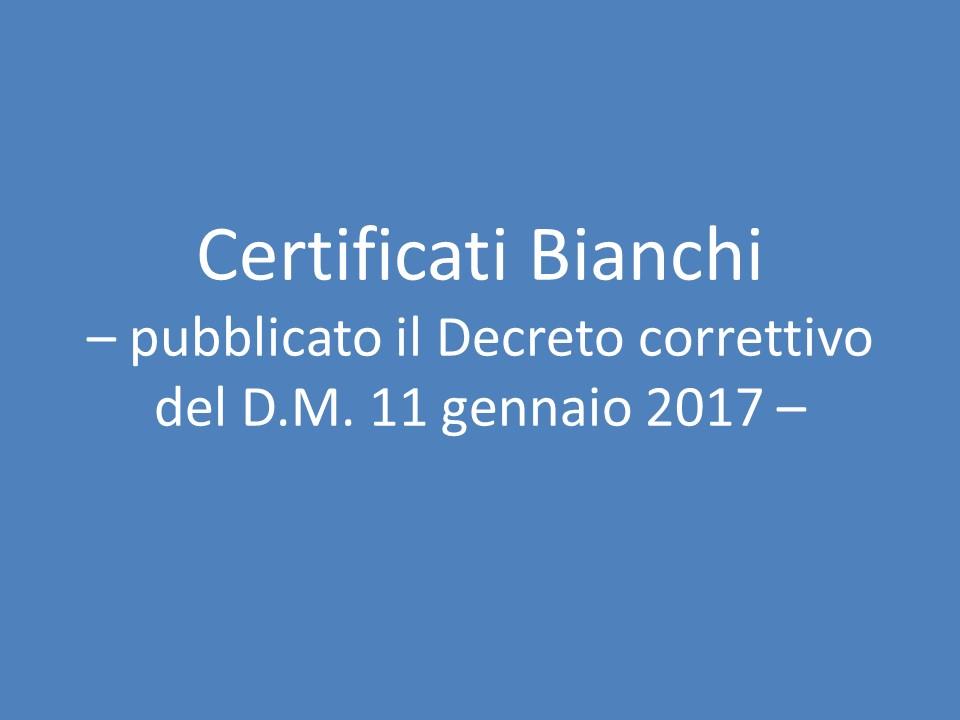 Certificati Bianchi, pubblicato il Decreto correttivo del DM 11 gennaio 2017