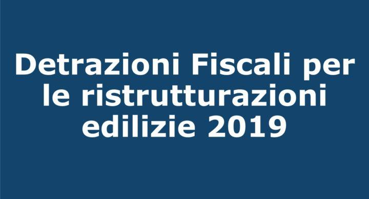 Detrazioni fiscali per le ristrutturazioni edilizie 2019
